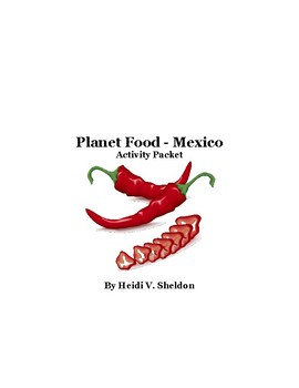 Planet Food - Mexico (Globe Trekker) Activity Packet