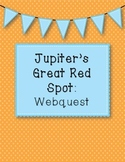 Planet Jupiter's Great Red Spot Webquest