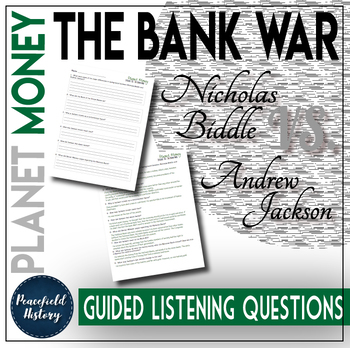 Planet Money Bank War Andrew Jackson Nicholas Biddle Guided Listening Questions
