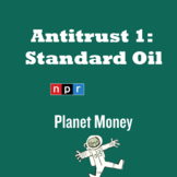 Planet Money Antitrust 1: Standard Oil Self Grading Canvas Podcast Assignment