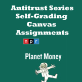 Planet Money Antitrust Podcast Series Self-Grading Canvas Quiz Assignments