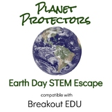 Planet Protectors Earth Day STEM Breakout / Escape Game for Grades 1-4