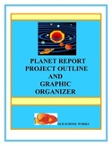 Planet Report Project Outline and Graphic Organizer
