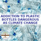 Planets Addiction to Plastic Bottles as Dangerous as Clima