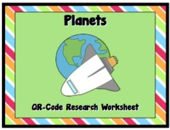 Planets: QRCode Research Worksheet