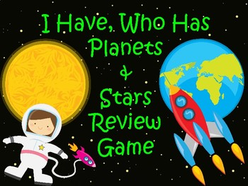 Planets and Stars I Have Who Has Review Game
