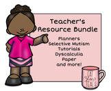 Planners, Selective Mutism, Dyscalculia, Tutorials, Teacher's Bundle