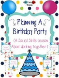 Planning A Birthday Party ( A Social Skills Lesson About W