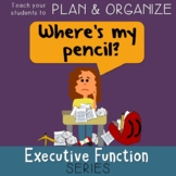 Planning & Organizing PowerPoint Bundle–Executive Function Series