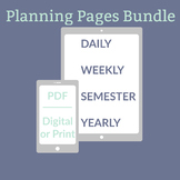 Planning Pages Bundle: Daily, Weekly, Semester & Yearly PD