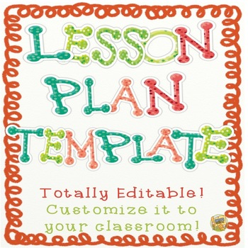 Lesson Planning Templates - Totally Editable!  Three to pick from!