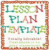 Lesson Plan Templates - Totally Editable!  Three to pick from!