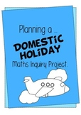 Maths - Planning a Domestic Holiday Inquiry Project