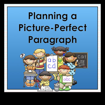 Planning a Picture-Perfect Paragraph
