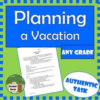 Planning a Vacation Project - Authentic Task