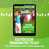 Planning Dramatic Play Outdoors - for Childcare, PreK, Preschool, FDC, OSHC