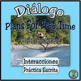 Plans For Free Time Bilingual Dialogue - Los pasatiempos: Interacción Bilingüe
