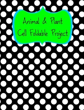 Plant & Animal Cell Organelle Project