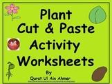 Plant Cut & Paste Activity Worksheets: