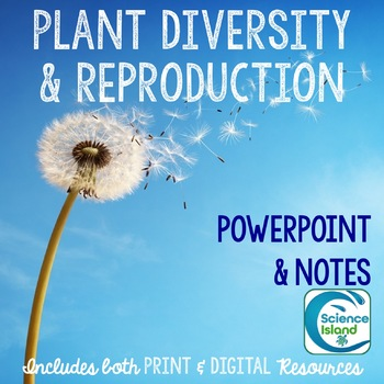 Plant Diversity and Reproduction PowerPoint and Notes