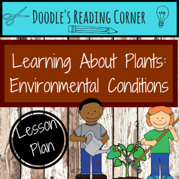 Plant Environmental Conditions- 5E Lesson Plan, Reading Passage with Questions