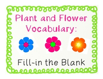 Plant & Flower Vocabulary: Fill-in the Blank