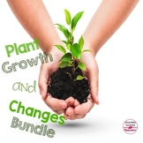 Plant Growth and Changes Bundle