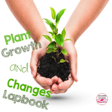 Plant Growth and Changes Interactive Lapbook