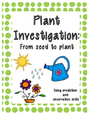 Plant Investigation:Seed to Plant