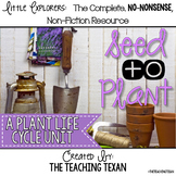 Plant Life Cycle:  A Non-Fiction Reading, Writing, and Science Plant Unit