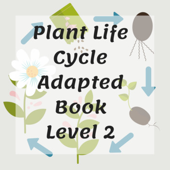 Plant Life Cycle Adapted Book Level 2