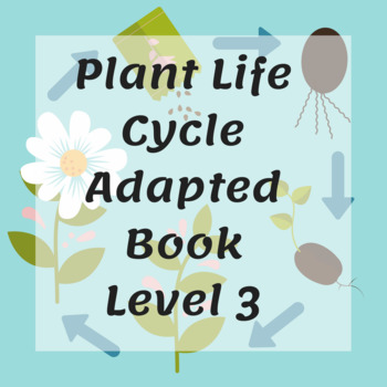 Plant Life Cycle Adapted Book Level 3