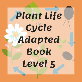 Plant Life Cycle Adapted Book Level 5