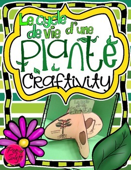 Plant Life Cycle Craftivity ~ French ~ Le cycle de vie d'u