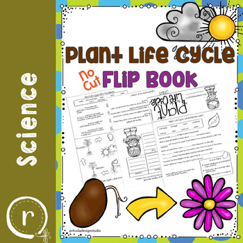 Plant Life Cycle Flip Book No Prep {No Cutting Flipbook}
