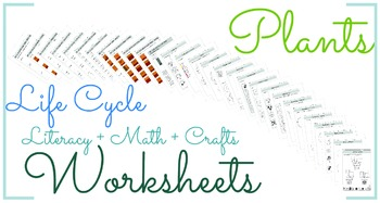 Plants Life Cycle Literacy + Math + Crafts Worksheets