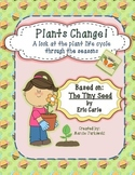Plant Life Cycle Through the Seasons Based on The Tiny Seed by Eric Carle