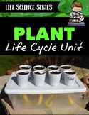 Plant Life Cycle Unit Bundle - Life Science Series