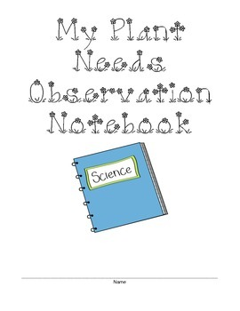 Plant Needs Experiment and Observation Notebook - Grades 3 and up