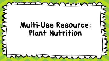 Plant Nutrition - Multi-Use Resource
