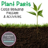 Plant Parts Close Reading Passage and Activities