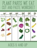 Plant Parts We eat- Parts of a Plant- Cut and Paste Activity