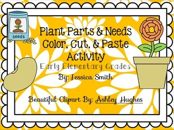 Plant Parts and Needs Color, Cut, and Paste Activity