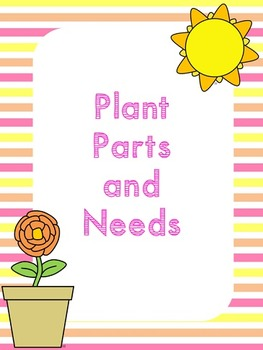 Plant Parts and Needs Unit