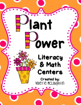 Plant Power - Literacy and Math Centers