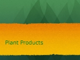 Plant Product PowerPoint Presentation