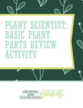 Plant Scientist: Basic Plant Parts Review Activity