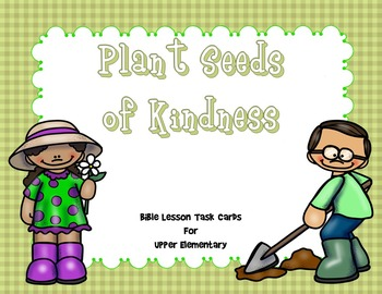 Plant Seeds of Kindness - Bible Task Cards - Upper Elementary