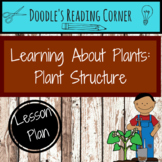 Plant Structure- 5E Lesson Plan, Reading Passage, Comprehension Questions