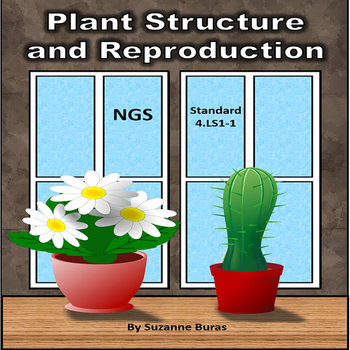 Plant Structure and Reproduction: Next Generation Sceince 4-LS1-1